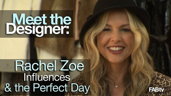 Behind the Scenes with Rachel Zoe: Designer Influences and the Perfect Day