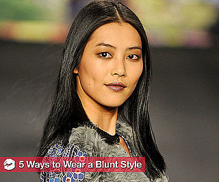 New Ways to Wear a Blunt Hairstyle 2010-08-12 07:00:00