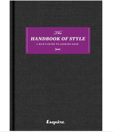 Esquire The Handbook of Style: A Man's Guide To Looking Good ($9)