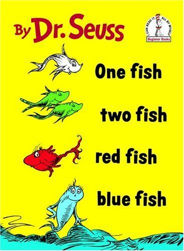 It wasn't until reading One Fish Two Fish Red Fish Blue Fish that I learned about a seven-hump Wump and an illiterate cooking Nook.
