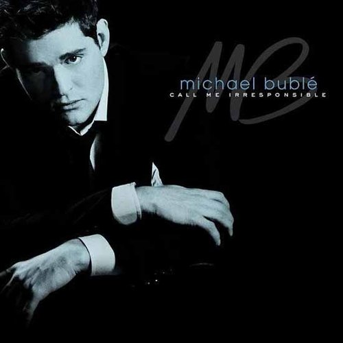 """Everything"" by Michael Bublé"