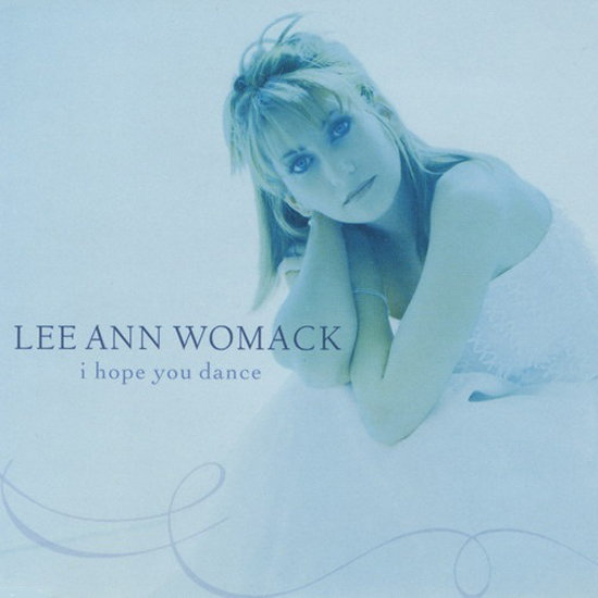 """I Hope You Dance"" by Lee Ann Womack"