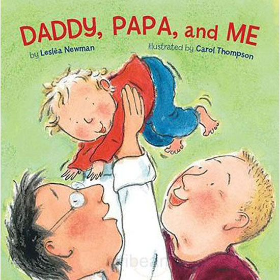 Read: Daddy, Papa, and Me ($8)