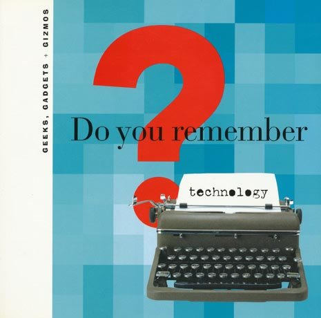 Do You Remember Technology? ($11)
