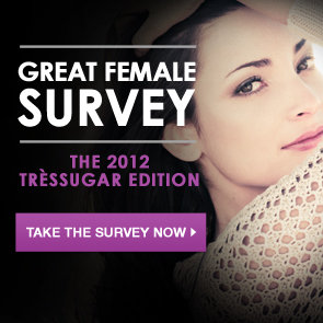 TresSugar Great Female Survey