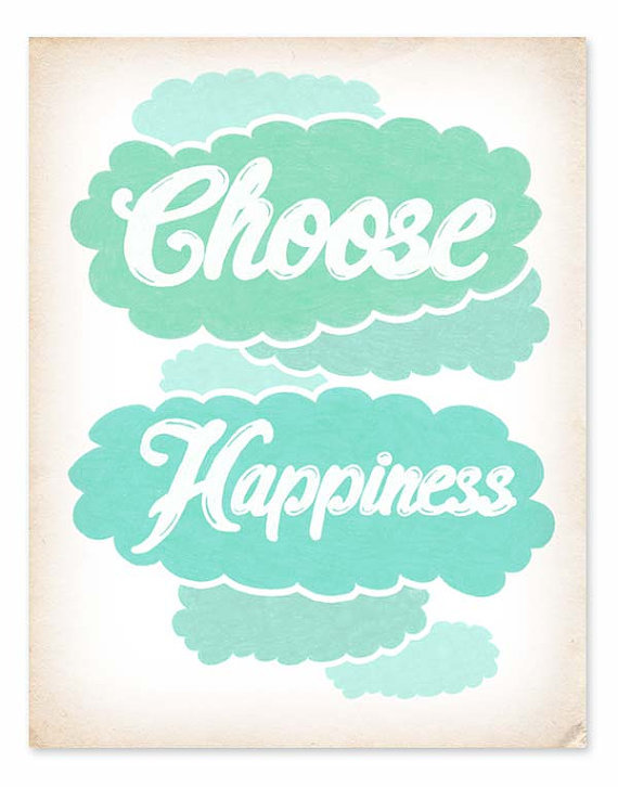 Choose Happiness (approx $16) when you choose this pretty poster with bluesy clouds.