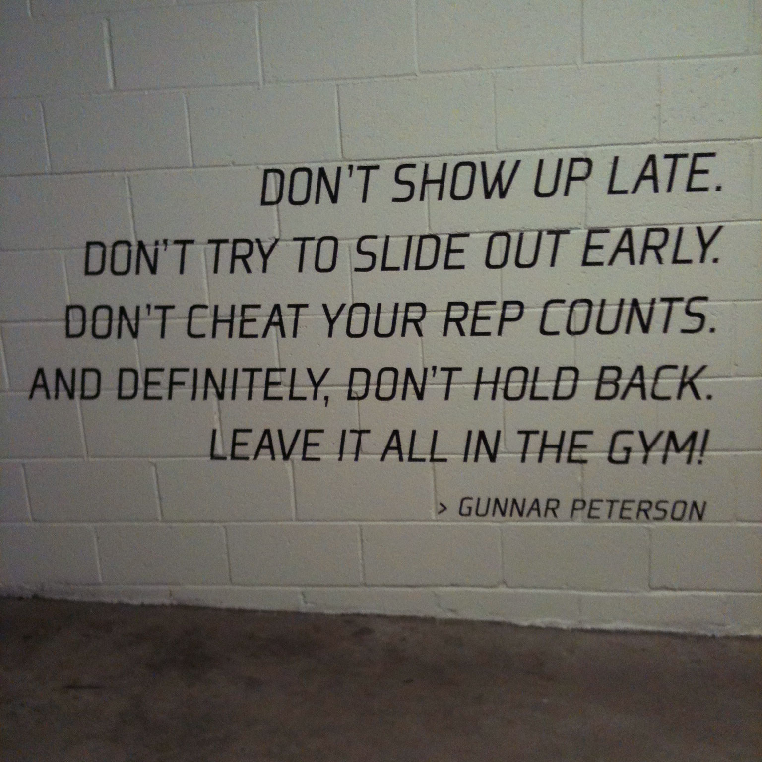 Painted in parking garage at celeb trainer gunnar peterson s gym no excuses motivational