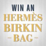Enter For a Chance to Win an Hermès Birkin Bag!