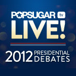 Watch Our Presidential Debate Preshow and Postshow LIVE on PopSugar!