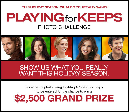 'Playing For Keeps' Instagram Challenge: Enter For the Chance to Win $2,500 and More!