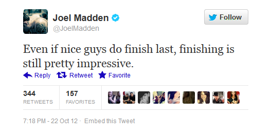 Too right, Joel Madden.