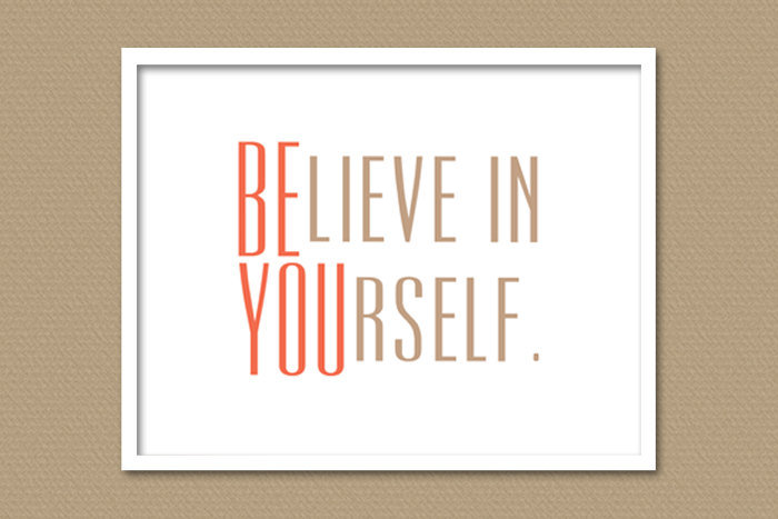 You've got to love the double message of this fun Believe in Yourself (approx $15) poster.