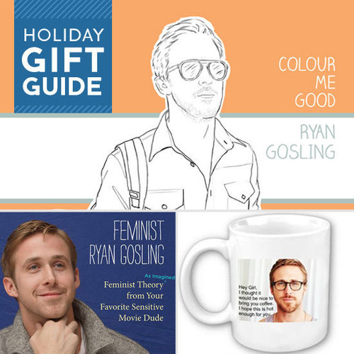 Hey, girl: check out BuzzSugar for the best Ryan Gosling gifts around.