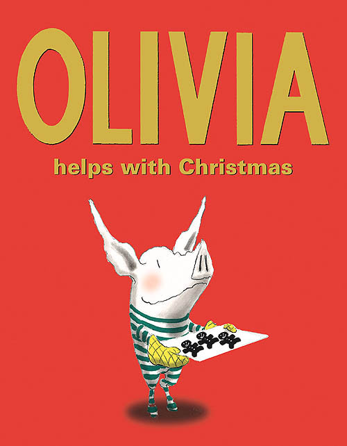 In Olivia Helps With Christmas ($5), Ian Falconer's popular pig pitches in for the holidays.