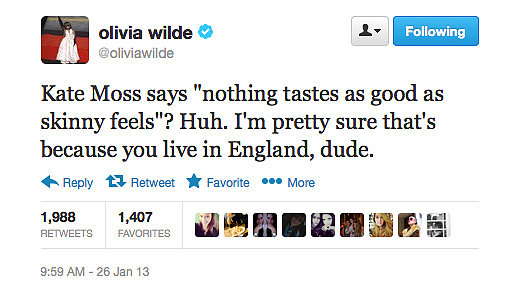 Oooh, no she didn't! Olivia Wilde questions Kate Moss' infamous quote.