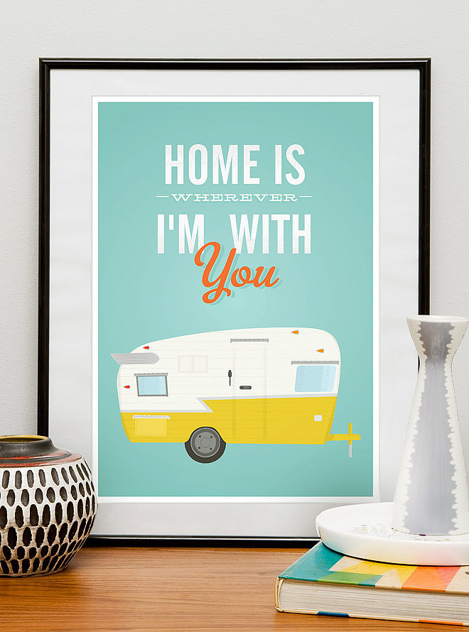 Home is wherever I'm with you ($22)