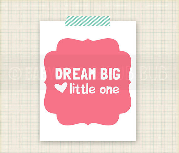 """This """"Dream Big"""" poster ($15) proves that it's never too early to start encouraging little ones."""