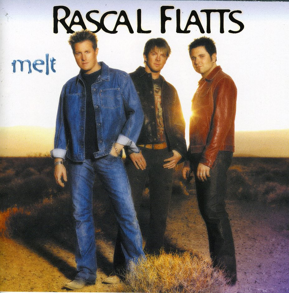 """I Melt"" by Rascal Flatts"