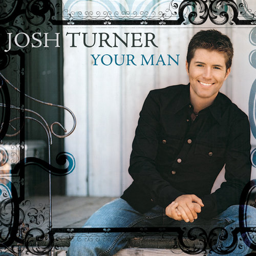"""""""Your Man"""" by Josh Turner"""