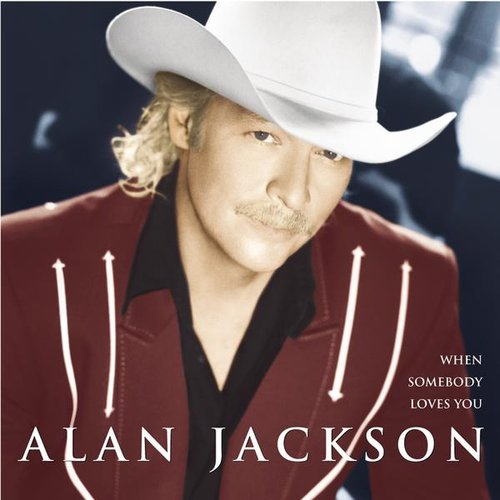 """""""When Somebody Loves You"""" by Alan Jackson"""