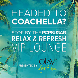 Come Join the POPSUGAR Relax and Refresh Lounge at Coachella!