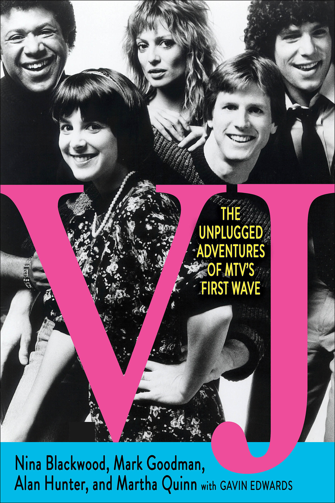 VJ: The Unplugged Adventures of MTV's First Wave