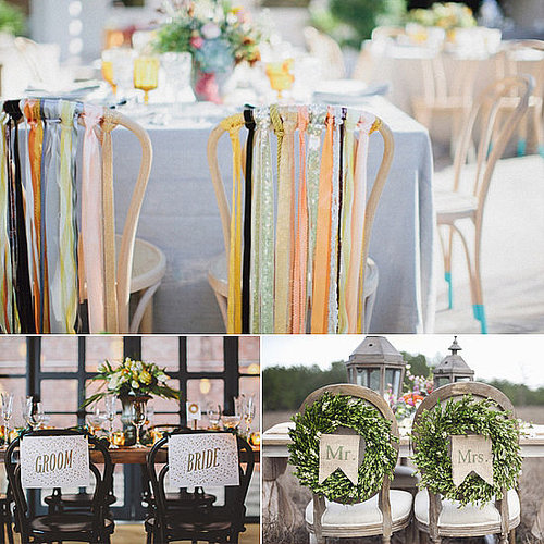 "Once you've said your ""I dos,"" consider celebrating your first meal as husband and wife with custom chair backs — DIY, of course. Fit for any theme, the options are endless: ribbons, wreaths, and recycled wood are just a few of POPSUGAR Home's favorite ideas."