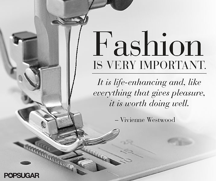 The Importance Of Being Fashionable 34 Famous Fashion Quotes Perfect For Your Pinterest Board
