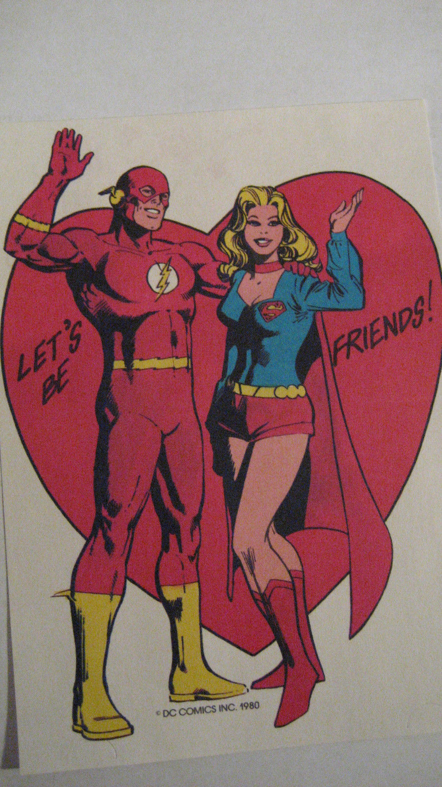 Flash and Supergirl look superenthusiastic in this throwback valentine ($7) from 1980. But . . . what if you want to be more than just friends?