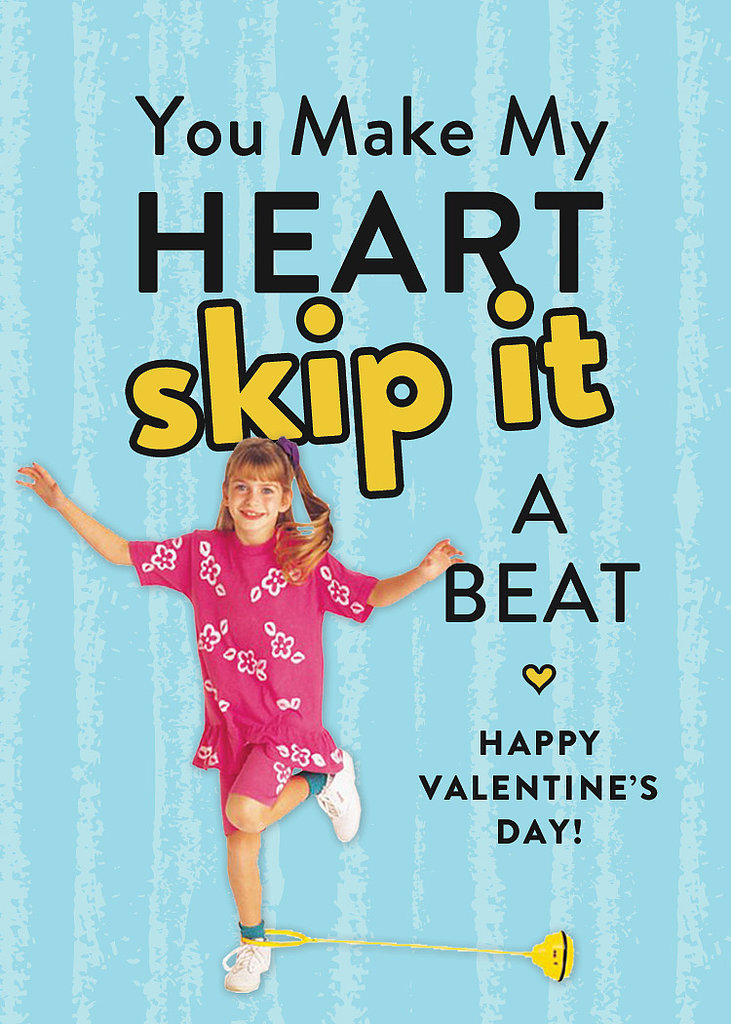 You make my heart Skip (it) a beat.