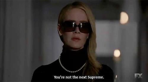 When Someone Thinks She's the Next Supreme