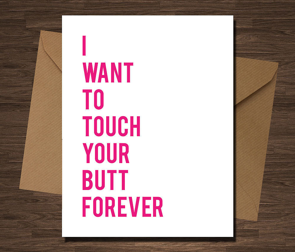 I Want to Touch Your Butt Forever  ($6)