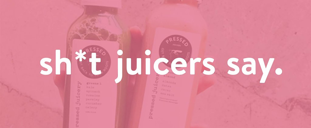 If You're Doing a New Year's Juice Cleanse, This Hilarious Video Will Ring True