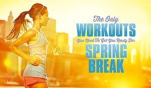 The Only Workouts You Need To Get Ready For Spring Break