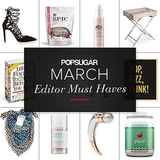 POPSUGAR Shout Out: March Must Haves
