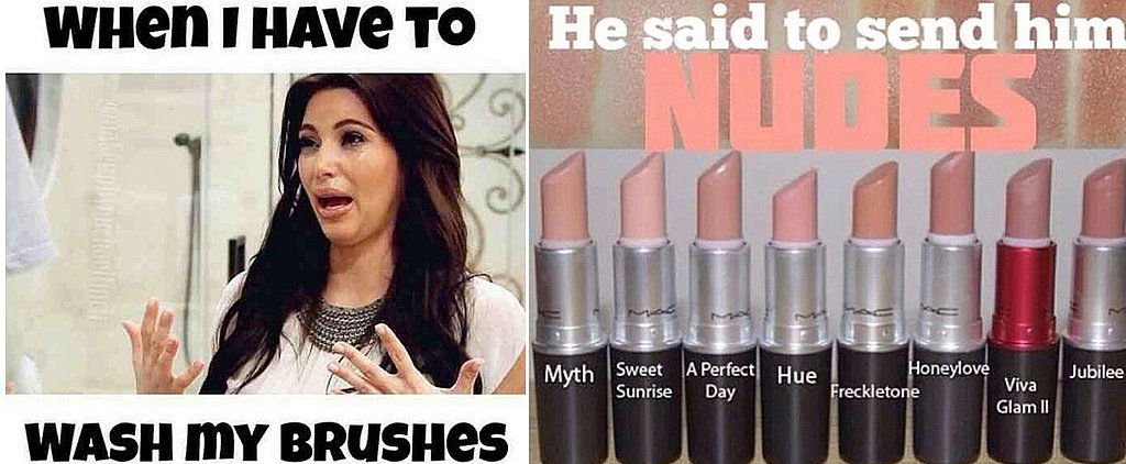 36 Beauty Memes That Will Make You LOL