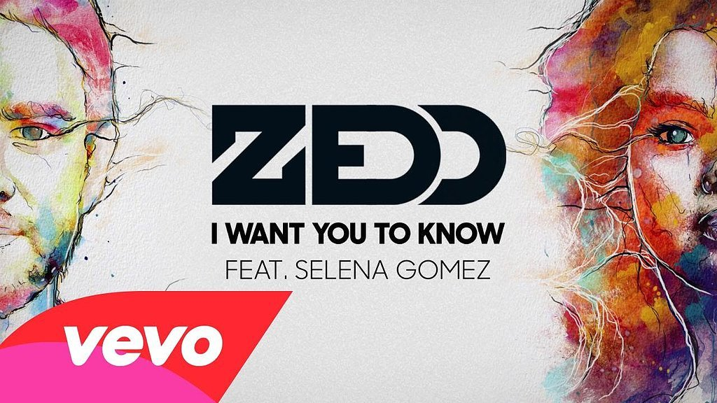 """I Want You to Know"" by Zedd featuring Selena Gomez"
