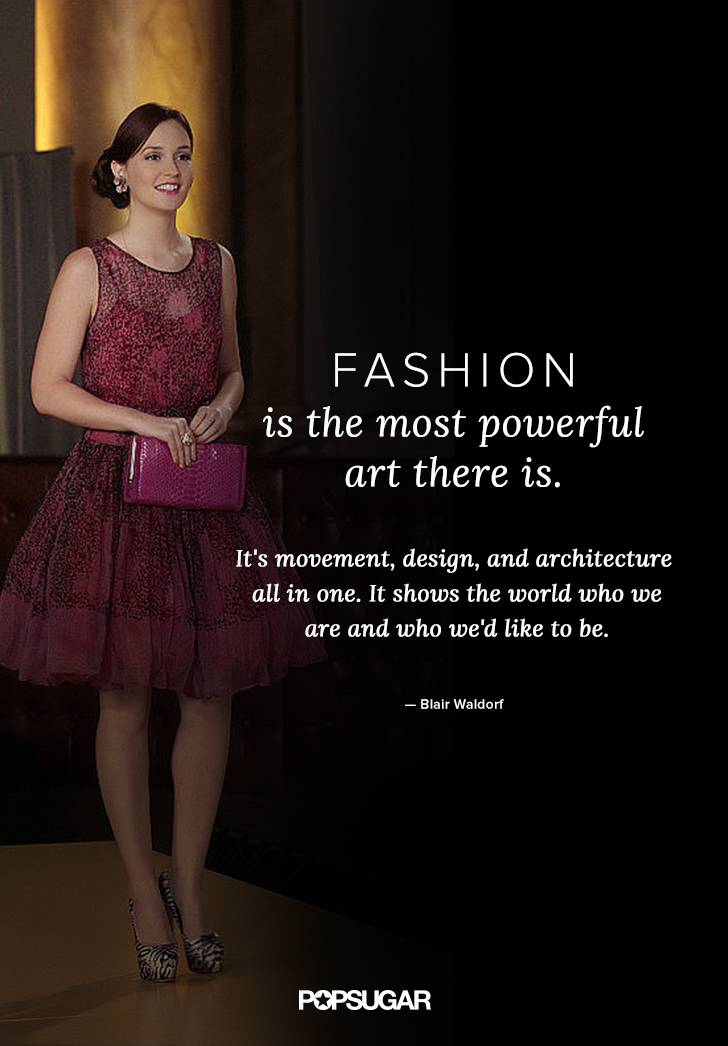 Gossip Girl Blair Waldorf Fashion Quotes Popsugar Fashion Australia