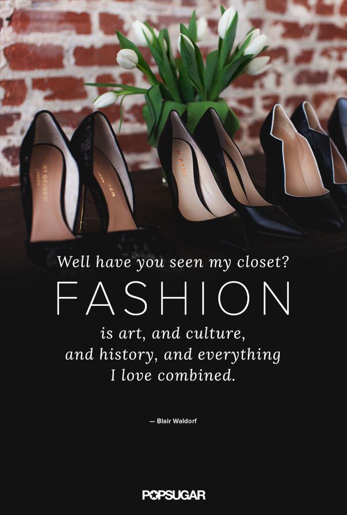 Blair Waldorf Gossip Girl Fashion Quotes Popsugar Fashion Quotes
