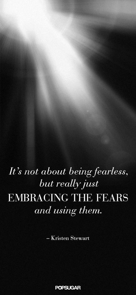 Kristen Stewart knows to use fear to her advantage.
