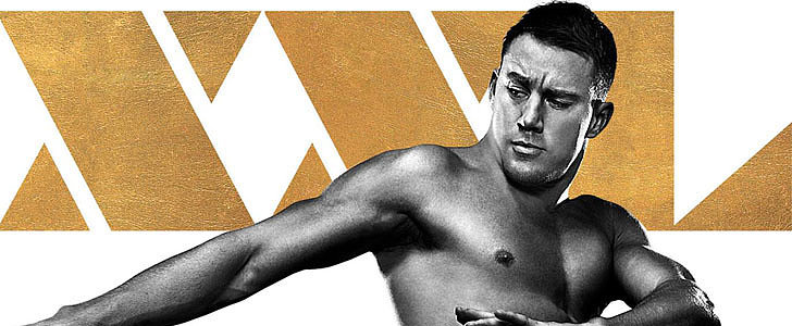 Channing Tatum Is So Here For You in This New Magic Mike XXL Poster