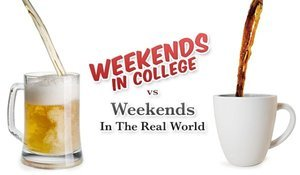 12 Ways Your Weekends Dramatically Change After College