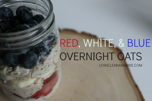 Delicious Red, White & Blue Overnight Oats