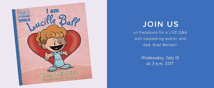 Brad Meltzer Releases Latest Hero Biography For Kids; Join Us For a LIVE Q&A With the Author