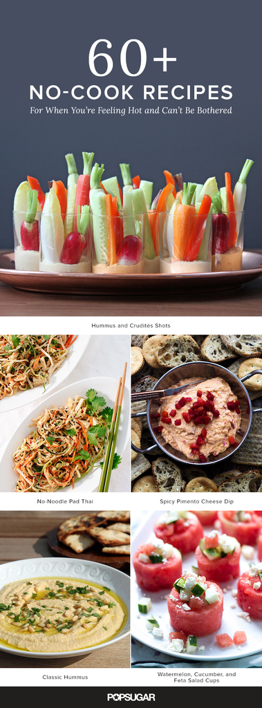 67 No-Cook Recipes For When You're Feeling Hot and Can't Be Bothered