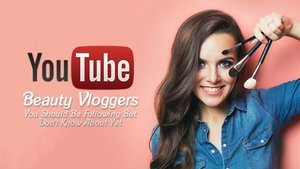 12 YouTube Beauty Vloggers You Should Be Following But Don't Know About Yet