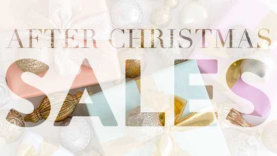The Best After-Christmas Sales… Because After Shopping For Others, It's Time To Treat Yourself!