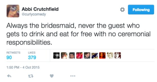 20 Tweets That Perfectly Sum Up The Reality Of Being A Bridesmaid