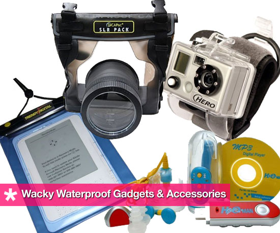 7 Wacky Waterproof Gadgets and Accessories