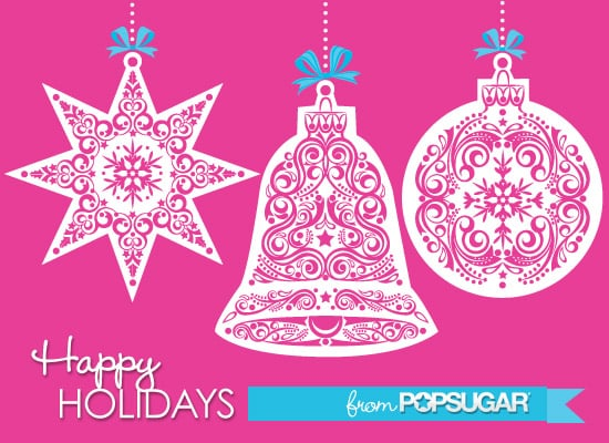 Merry Christmas and Happy Holidays From PopSugar!